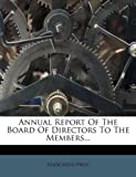 Annual Report Of The Board Of Directors To The Members... (1179523148) by Press, Associated
