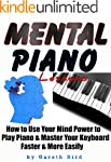 Mental Piano Lessons: How to Use Your...