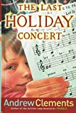 The Last Holiday Concert (0439810434) by Clements, Andrew