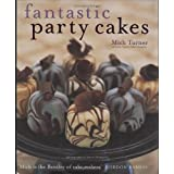 Fantastic Party Cakes: A Step-By-Step Guide to Designing and Decorating Spectacular Party Cakesby Mich Turner