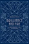 Brilliance and Fire: A Biography of D...