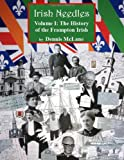 Irish Needles - Volume I: The History of the Frampton Irish (Volume 1)