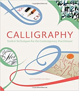 Calligraphy Tools And Techniques For The Contemporary