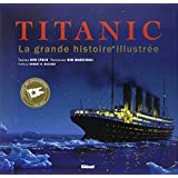 Titanic : La grande histoire illustrée