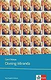 Cloning Miranda: Schulausgabe für das Niveau B1, ab dem 5. Lernjahr. Ungekürzer englischer Originaltext mit Annotationen (Klett English Editions - Young Adult Literature)