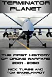Terminator Planet: The First History of Drone Warfare, 2001-2050