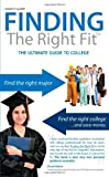 img - for Finding the Right Fit: The Ultimate Guide To College book / textbook / text book