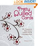 Pretty Quilled Cards: 25+ Creative De...