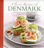 img - for Classic Recipes Of Denmark: Traditional Food And Cooking In 25 Authentic Dishes book / textbook / text book