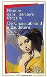 Histoire de la littérature française. De Chateaubriand à Baudelaire, 1820-1869 (French Edition) (2080709631) by Milner, Max
