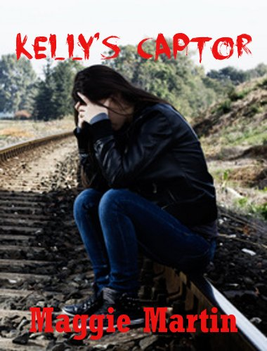 Kelly's Captor: A Young Adult Horror Story (Kelly's Freedom (2)) PDF