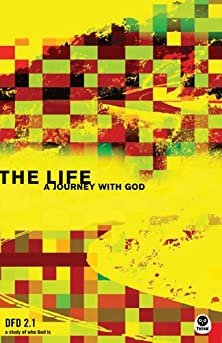 The Life (DFD 2.1), A Journey with God