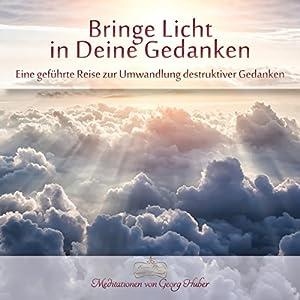 Bringe Licht in Deine Gedanken Hörbuch