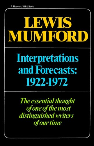 Interpretations & Forecasts 1922-1972: Studies in Literature, History, Biography, Technics, and Contemporary Society (Harvest/Hbj Book)