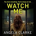 Watch Me | Angela Clarke