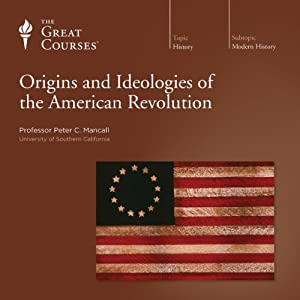 Origins and Ideologies of the American Revolution | [The Great Courses]