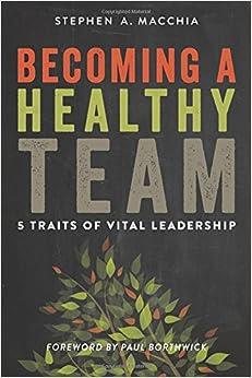 Vital Leadership: Stephen A. Macchia: 9780615900773: Amazon.com: Books