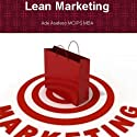 Lean Marketing (       UNABRIDGED) by Ade Asefeso MCIPS MBA Narrated by Dave Wright