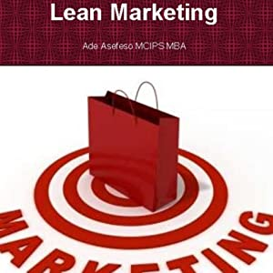 Lean Marketing | [Ade Asefeso MCIPS MBA]
