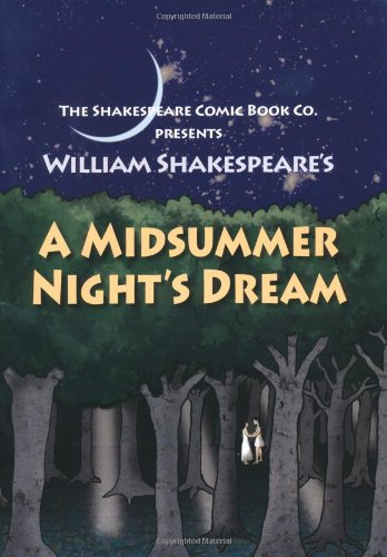 A Midsummer Night's Dream: in Full Colour, Cartoon, Illustrated Format (Shakespeare Comic Books)