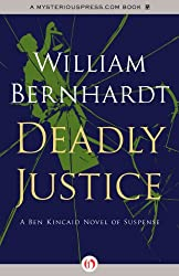 Deadly Justice (The Ben Kincaid Novels Book 3)