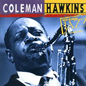 Ken Burns Jazz Collection: The Definitive Coleman Hawkins