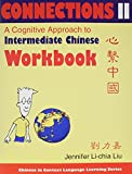 Connections II: A Cognitive Approach to Intermediate Chinese (Chinese in Context Language Learning) (Chinese Edition)