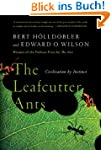The Leafcutter Ants: Civilization by...