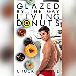 Glazed by the Gay Living Donuts | Chuck Tingle