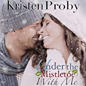 Under the Mistletoe with Me | Kristen Proby