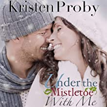 Under the Mistletoe with Me (       UNABRIDGED) by Kristen Proby Narrated by Jennifer Mack, Eric Michael Summerer