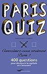 Paris Quiz : Connaissez-vous vraiment Paris ? 400 questions pour d�couvrir la capitale en s'amusant par Lesbros