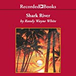 Shark River (       UNABRIDGED) by Randy Wayne White Narrated by Ron McLarty