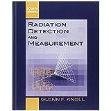 Radiation Detection and Measurement ~ Glenn F. Knoll