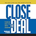 Close the Deal: The Sandler Sales Institute's 7 Step System for Successful Selling Audiobook by Sam Deep, Lyle Sussman Narrated by Sam Deep, Lyle Sussman
