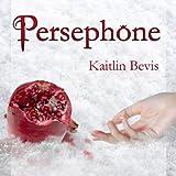 Persephone: Daughters of Zeus, Book 1