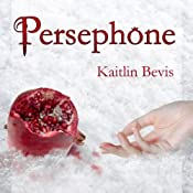 Persephone: Daughters of Zeus, Book 1 | [Kaitlin Bevis]