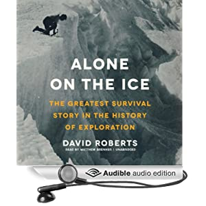 The Greatest Survival Story in the History of Exploration  - David Roberts