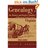 Genealogy of the Bott(s) and Kegley Families of Western and Central, Virginia: 1653-2002