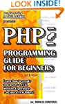 PHP PROGRAMMING GUIDE FOR BEGINNERS (...