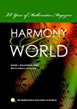 The Harmony of the World: 75 Years of Mathematics Magazine (Spectrum) (0883855607) by Alexanderson, Gerald L.