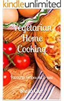 Vegetarian Home Cooking: Favourite recipes old & new (English Edition)