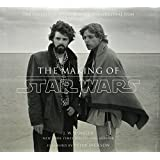The Making of Star Wars: The Definitive Story Behind the Original Film (Star Wars - Legends) ~ J. W. Rinzler