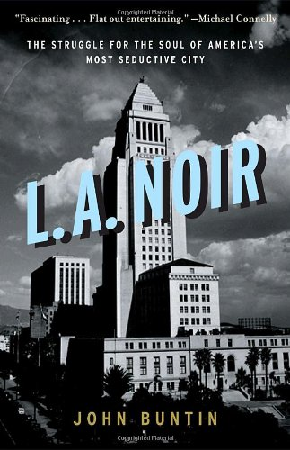 L.A. Noir: The Struggle for the Soul of America