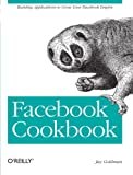 Facebook Cookbook: Building Applications to Grow Your Facebook Empire