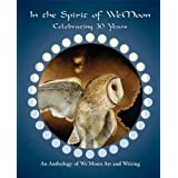 In the Spirit of We'moon: Celebrating 30 Years: An Anthology of Art and Writing