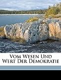 Vom Wesen Und Wert Der Demokratie (German Edition) (1172015260) by Kelsen, Hans