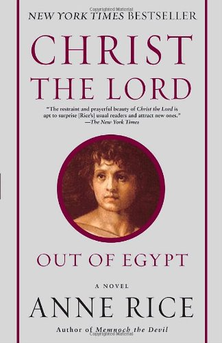 Christ the Lord: Out of Egypt: A Novel (Ann Rice Books compare prices)