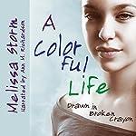 A Colorful Life: Drawn in Broken Crayon | Melissa Storm