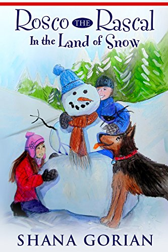 Rosco The Rascal In The Land Of Snow by Shana Gorian ebook deal